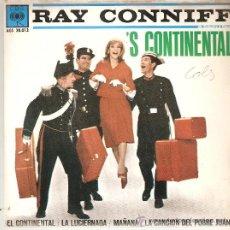 Discos de vinilo: RAY CONNIFF , EL CONTINENTAL - LA LUCIERNAGA /MAÑANA / LA CANCION DEL POBRE JUAN - MUY BUENA CONSERV. Lote 25756809