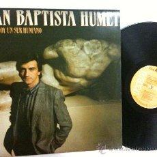 Discos de vinilo: JOAN BAPTISTA HUMET-SOLO SOY UN SER HUMANO-1984CANTAUTOR INTEMPOR-INCLUYE LE.CANCIONES-MUY POCO USO . Lote 25765741