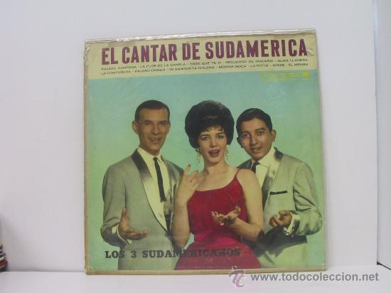 LOS TRES SUDAMERICANOS - EL CANTAR DE SUDAMERICA - EDICION ARGENTINA - COLUMBIA (Música - Discos - LP Vinilo - Grupos y Solistas de latinoamérica)