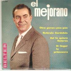 Discos de vinilo: SINGLE - EL MEJORANO - OTO PORON - PON - PON / RETIRATE CORDOBÉS / ASI TE QUIERO DOLORES / AL LLEGAR. Lote 25801659