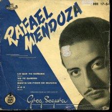 Discos de vinilo: RAFAEL MENDOZA - LO QUE YO SOÑABA / YO TE QUIERO / BASTA UN POCO DE MÚSICA / HOY - EP 1959. Lote 25820797