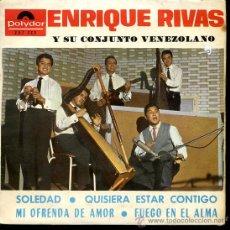 Discos de vinilo: ENRIQUE RIVAS - SOLEDAD / QUISIERA ESTAR CONTIGO / MI OFRENDA DE AMOR / FUEGO EN EL ALMA - EP 1965. Lote 25954429