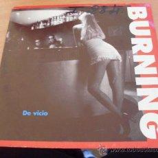Disques de vinyle: BURNING ( DE VICIO / ) 7 INCH 1993 ESP PROMO RARO (EPI01). Lote 25853007
