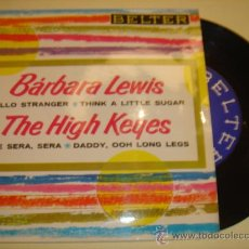 Discos de vinilo: BARBARA LEWIS/THE HIGH KEYES -EP- HELLO STRANGER/QUE SERA SERA - ULTRARARE SPAIN UNIQUE. Lote 25866451