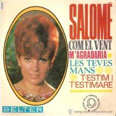 Discos de vinilo: SALOME / CON EL VENT / M`AGRADARIA / LES TEVES MANS / T´ESTIM I T´ESTIMARE . Lote 25898657
