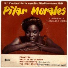 Discos de vinilo: PILAR MORALES Y CONJUNTO DE FERNANDO ORTEU – FRONTERA – EP SPAIN 1961 – SAEF SAP-55037. Lote 25908906