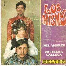 Discos de vinilo: LOS MISMOS , MIL AMORES / MI TIERRA GALLEGA /. Lote 25920872