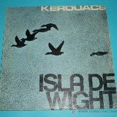 Discos de vinilo: KEROUACE. ISLA DE WIGHT. RCA. Lote 25939722