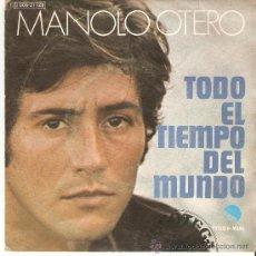 Discos de vinilo: MANOLO OTERO - TODO EL TIEMPODEL MUNDO . Lote 25943910