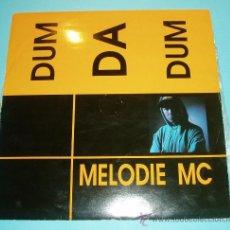 Discos de vinilo: MELODIE MC. DUM DA DUM. Lote 26052548