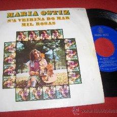 Discos de vinilo: MARIA OSTIZ N'A VEIRIÑA DO MAR/MIL ROSAS 7