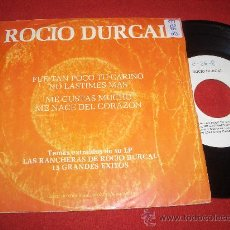Discos de vinilo: ROCIO DURCAL FUE TAN POCO TU CARIÑO/NO LASTIMES MAS/ME GUSTAS MUCHO/ME NACE DEL CORAZON. Lote 26068334