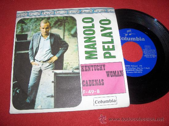 """MANOLO PELAYO KENTUCHY WOMAN/CADENAS 7"""" SINGLE 1967 COLUMNIA (Música - Discos - Singles Vinilo - Solistas Españoles de los 50 y 60)"""