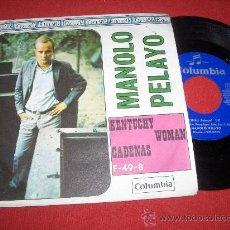 """Discos de vinilo: MANOLO PELAYO KENTUCHY WOMAN/CADENAS 7"""" SINGLE 1967 COLUMNIA . Lote 26088186"""