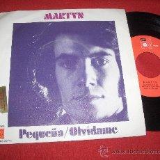 Discos de vinilo: MARTYN OLVIDAME/PEQUEÑA 7