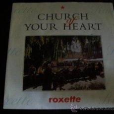 Discos de vinilo: EP ROXETTE. CHURCH OF YOUR HEART.. Lote 26160319