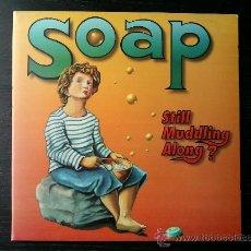 Discos de vinilo: SOAP - STILL MUDDLING ALONG? - SINGLE VINILO 7. Lote 29391946