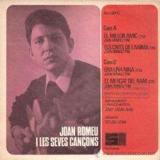 Discos de vinilo: JOAN ROMEU - EL MILLOR AMIC + 3 (EP DE 4 CANCIONES) SUBUR 1968 - EX/EX. Lote 26181850