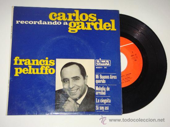 VINILO EP FRANCIS PELUFFO RECUERDA A CARLOS GARDEL, AÑO 1965 (Música - Discos de Vinilo - EPs - Otros estilos)