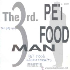 Discos de vinilo: THE 3RD MAN FEAT. MARK B. - PET FOOD. EXTENDED MIX - SINGLE ESPAÑOL DE 1991. Lote 26190999