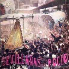 Discos de vinilo: LOS PILEÑOS - SEVILLANAS DEL ROCÍO -1969. Lote 26204532