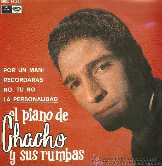 CHACHO - EL PIANO DE CHACHO Y SUS RUMBAS - 1967 (Música - Discos de Vinilo - EPs - Flamenco, Canción española y Cuplé)