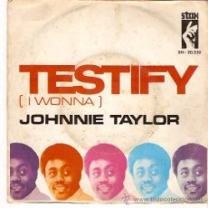 Discos de vinilo: SINGLE JOHNNIE TAYLOR - TESTIFY - I HAD A FIGHT WITH LOVE. Lote 26213231