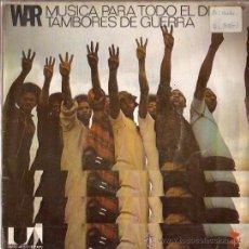 Discos de vinilo: SINGLE WAR - MUSICA PAR TODO EL DIA - TAMBORES DE GUERRA. Lote 26213286