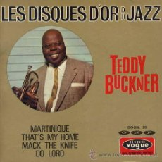 Discos de vinilo: TEDDY BUCKNER / MARTINIQUE / THAT'S MY HOME / MACK THE KNIFE / DO LORD (EP FRANCES). Lote 26239890