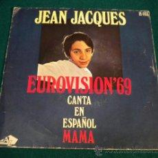 Discos de vinilo: JEAN JACQUES - EUROVISIÓN 1969- CANTA EN ESPAÑOL... MAMA - DISC AZ. Lote 26247628