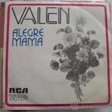 Discos de vinilo: VALEN - ALEGRE MAMA-UN RINCON PARA VIVIR. Lote 26257278