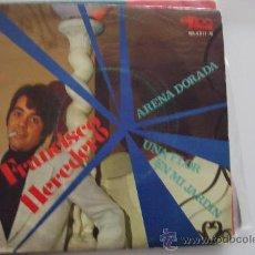 Discos de vinilo: FRANCISCO HEREDERO - ARENA DORADA SG 1969. Lote 26257329