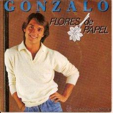 Dischi in vinile: GONZALO-SINGLE FLORES DE PAPEL- 1982. Lote 26272217