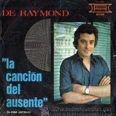 Discos de vinilo: DE RAYMOND - LA CANCIÓN DEL AUSENTE (A JOSÉ ANTONIO PRIMO DE RIVERA) - 1976. Lote 26293155