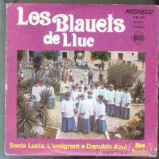 Discos de vinilo: LOS BLAUETS DE LLUC PROMO 1973 SANTA LUCÍA - L'EMIGRANT - DANUBIO AZUL. Lote 26293164