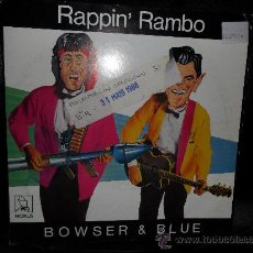 Discos de vinilo: BOWSER & BLUE , RAPPIN' RAMBO / WRITING MY NAME IN THE SNOW , . Lote 26328029