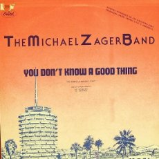 Discos de vinilo: THE MICHAEL ZAGER BAND-YOU DON´T KNOW A GOOD THING MAXI SINGLE VINILO 1979 PROMOCIONAL SPAIN. Lote 26362864