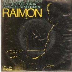 Discos de vinilo: RAIMON , INICI DE CÀNTIC , SI EM MOR EN EL RECORDENCARA , CANÇO DEL REMORDIMENT. Lote 26362962