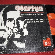 Discos de vinilo: MARTYN MI NOCHE DE OTOÑO/NEVER TOO MUCH ROCK & ROLL 7