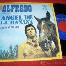 Discos de vinilo: ALFREDO ANGEL DE LA MAÑANA/AHORA YO ME RIO 7