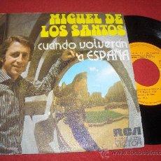 """Discos de vinilo: MIGUEL DE LOS SANTOS CUANDO VOLVERAS A ESPAÑA/AMORIOS 7"""" SINGLE 1973 RCA. Lote 26524618"""
