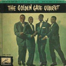 Discos de vinilo: THE GOLDEN GATE QUARTET EP SELLO LA VOZ DE SU AMO AÑO 1960. Lote 26406388