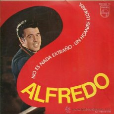Discos de vinilo: ALFREDO SINGLE SELLO PHILIPS AÑO 1967. Lote 26420144