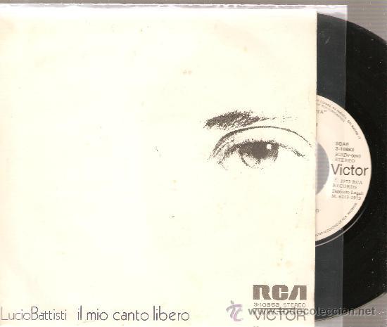 SINGLE LUCIO BATTISTI - IL MIO CANTO LIBERO PROMO LABEL BLANCO (Música - Discos - Singles Vinilo - Canción Francesa e Italiana)