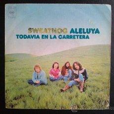 Discos de vinilo: SWEATHOG - ALELUYA - SINGLE ESPAÑOL. Lote 26486945