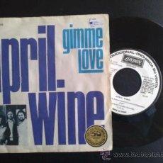 Discos de vinilo: APRIL WINE - GIMME LOVE - SINGLE ESPAÑOL PROMOCIONAL. Lote 26496910