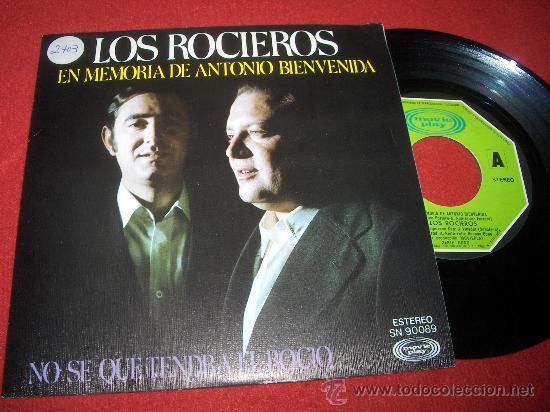"""LOS ROCIEROS EN MEMORIA DE ANTONIO BIENVENIDA/NO SE QUE TENDRA EL ROCIO 7"""" SINGLE 1976 MOVIEPLAY (Música - Discos - Singles Vinilo - Flamenco, Canción española y Cuplé)"""