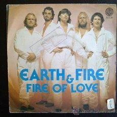 Discos de vinilo: EARTH & FIRE - FIRE OF LOVE - SINGLE ESPAÑOL. Lote 26713130