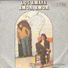 Discos de vinilo: LOS AMAYA AMOR, AMOR / CHIMBALA. Lote 26728764