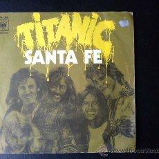 Discos de vinilo: TITANIC - SANTA FE - SINGLE ESPAÑOL. Lote 26920113